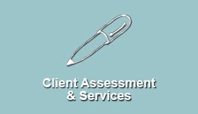 Client Assessment and Services