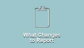 What Changes to Report