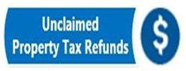 CLICK HERE FOR UNCLAIMED PROPERTY TAX REFUNDS